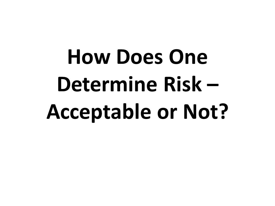 There are standards such as ANSI B11.TR3; RIA 15.06 and ISO 14121 There are quantitative techniques to determine risk…