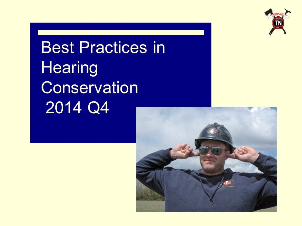 Best Practices in Hearing Conservation 2014 Q4