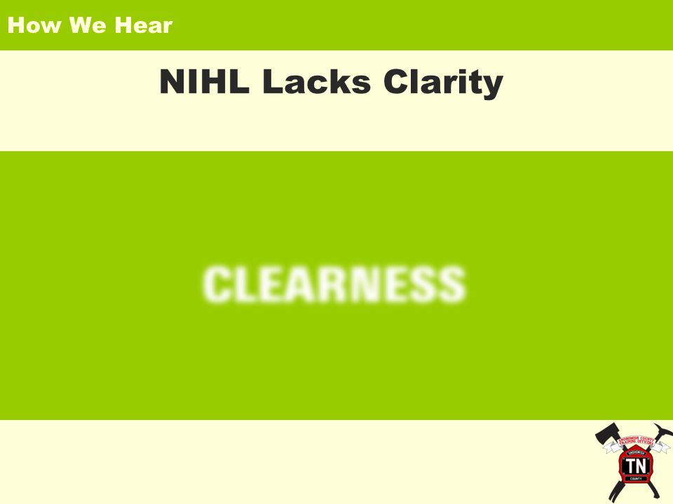 How We Hear NIHL Lacks Clarity