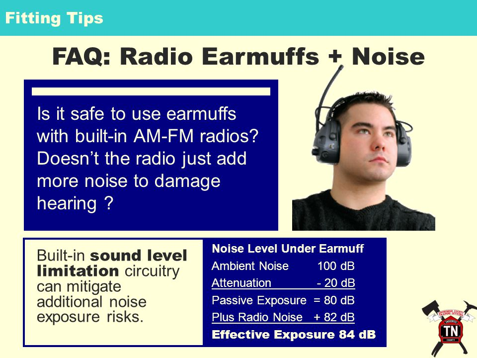 Fitting Tips FAQ: Radio Earmuffs + Noise Is it safe to use earmuffs with built-in AM-FM radios.