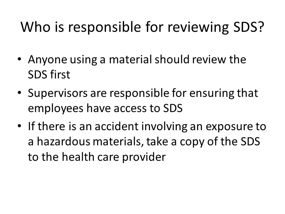 Who is responsible for reviewing SDS.