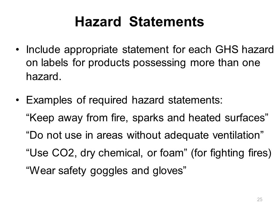 Hazard Statements Include appropriate statement for each GHS hazard on labels for products possessing more than one hazard.