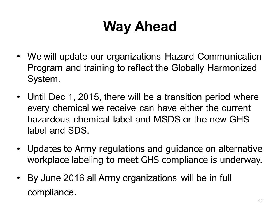 We will update our organizations Hazard Communication Program and training to reflect the Globally Harmonized System.
