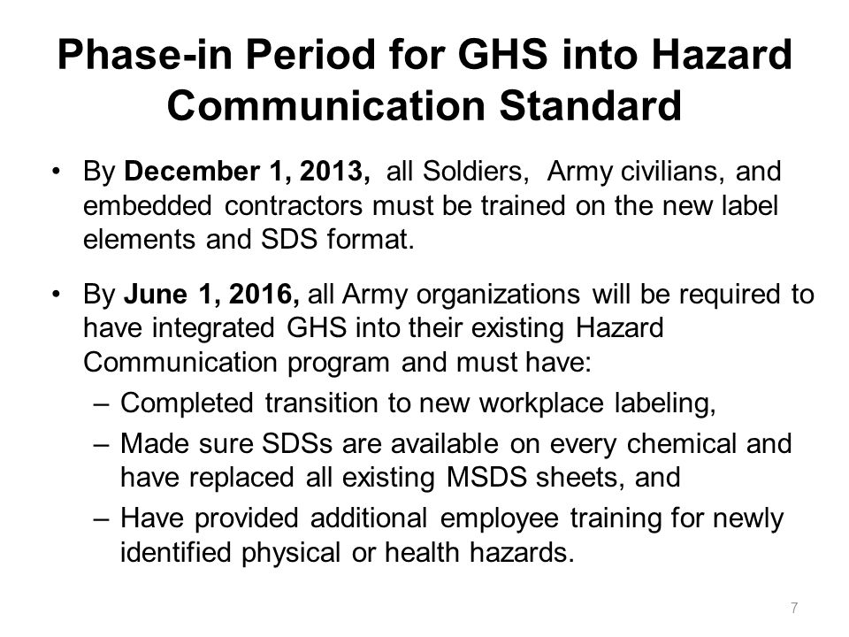 By December 1, 2013, all Soldiers, Army civilians, and embedded contractors must be trained on the new label elements and SDS format.