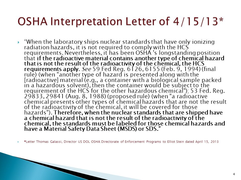 """ """"When the laboratory ships nuclear standards that have only ionizing radiation hazards, it is not required to comply with the HCS requirements. Neve"""