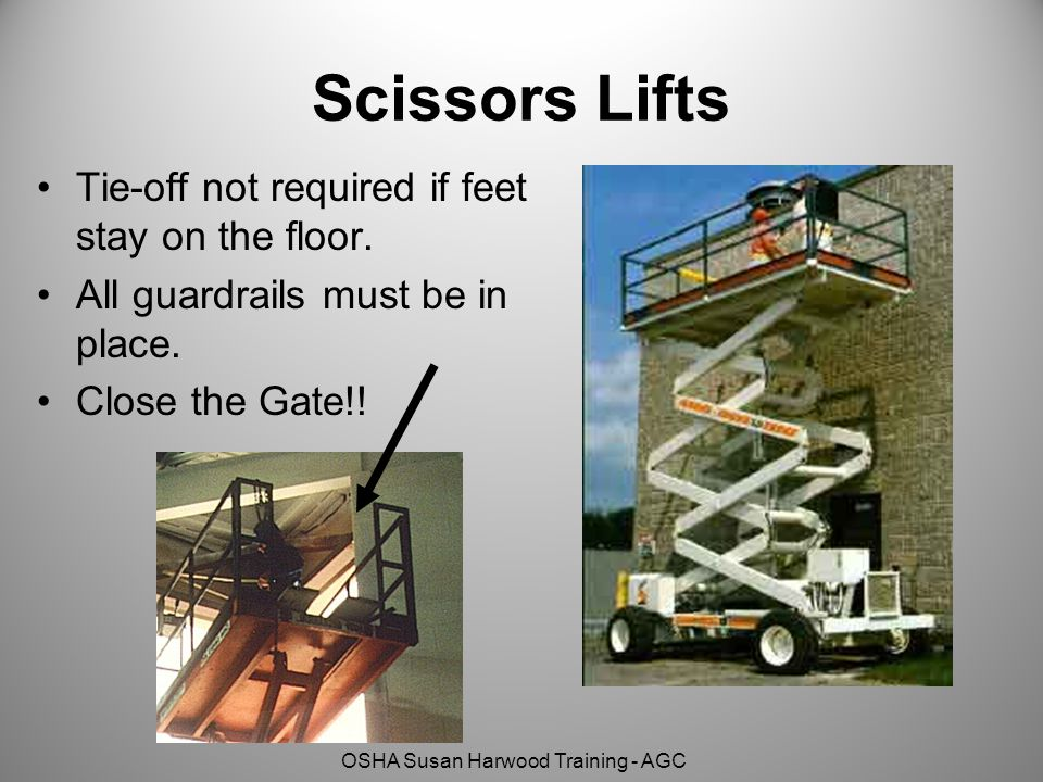 OSHA Susan Harwood Training - AGC Scissors Lifts Tie-off not required if feet stay on the floor.