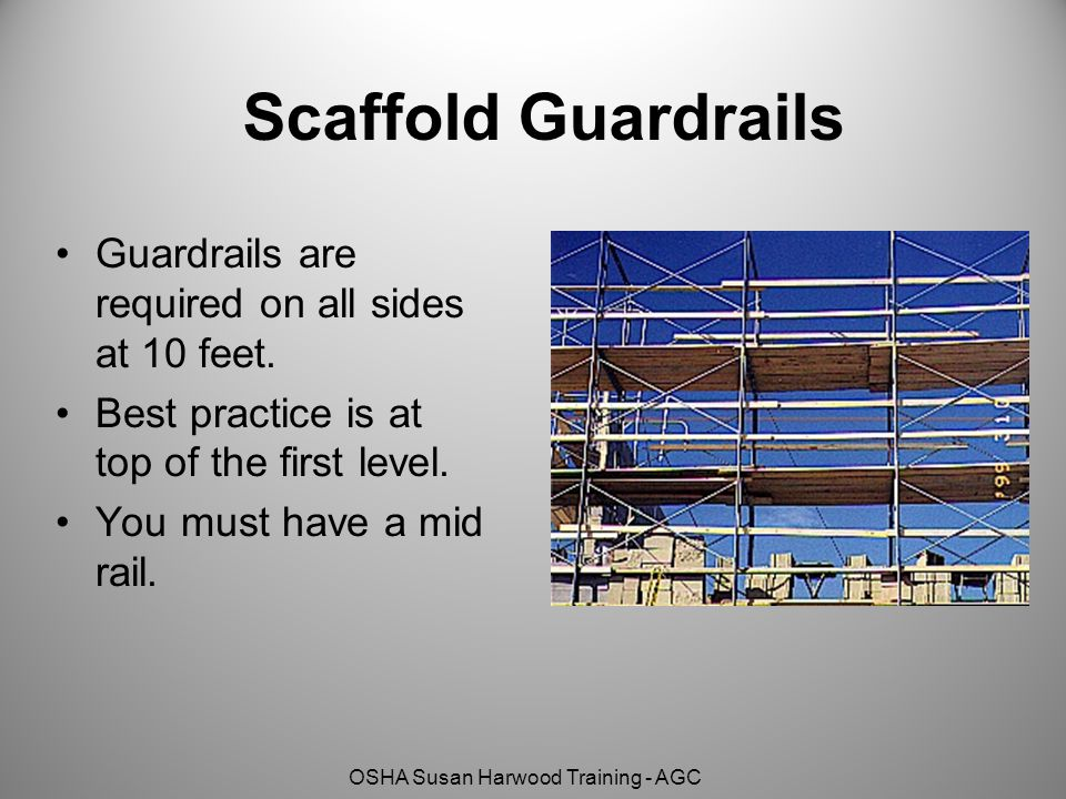 OSHA Susan Harwood Training - AGC Guardrails are required on all sides at 10 feet.