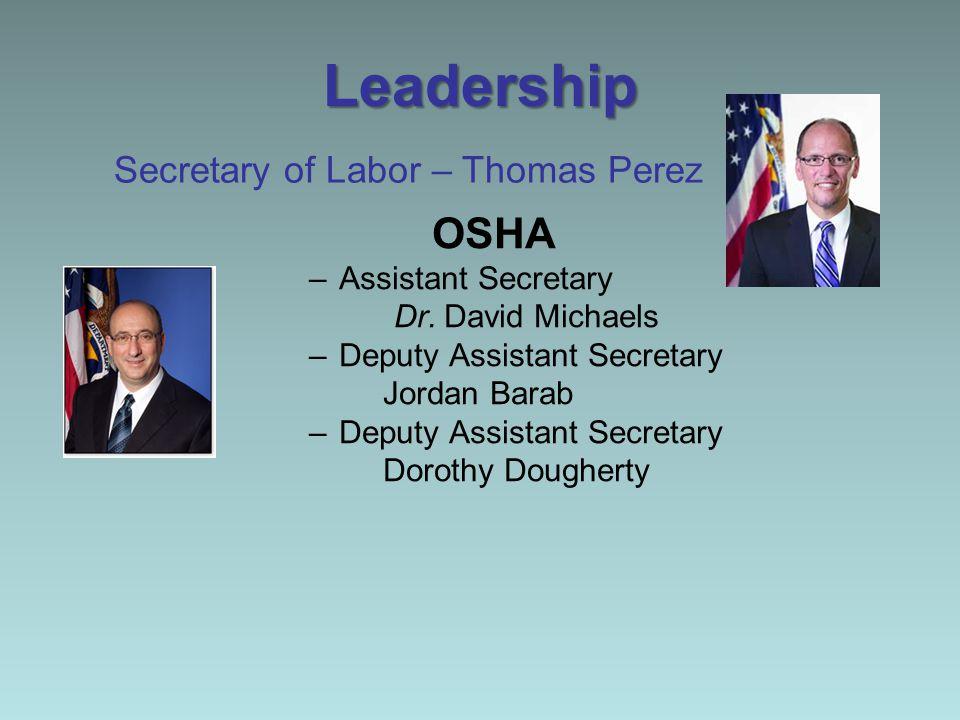 Leadership OSHA –Assistant Secretary Dr.