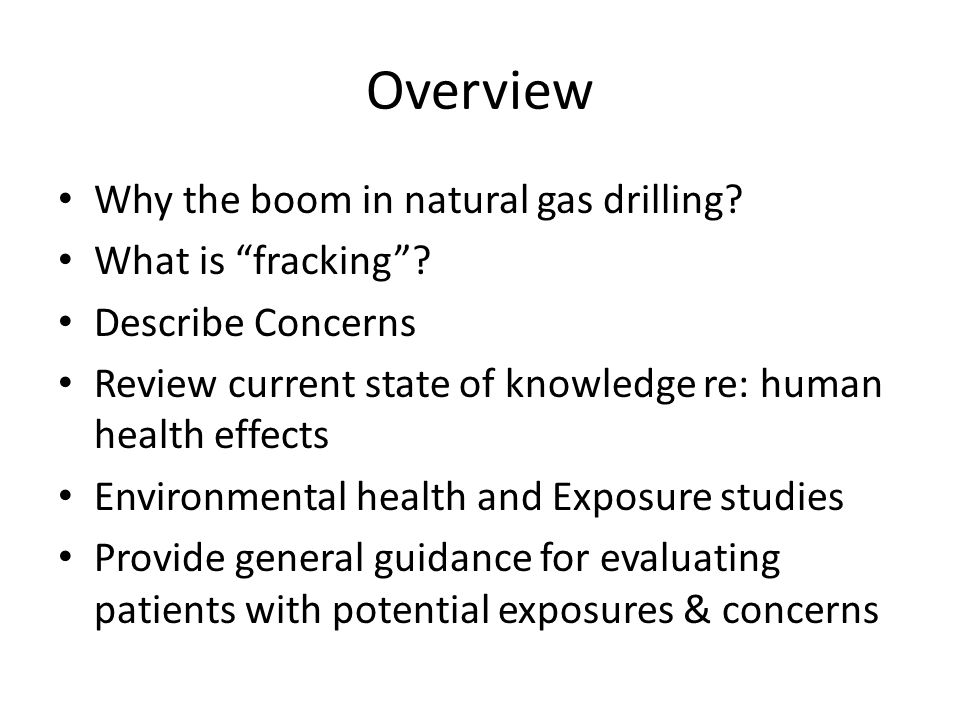 Overview Why the boom in natural gas drilling. What is fracking .