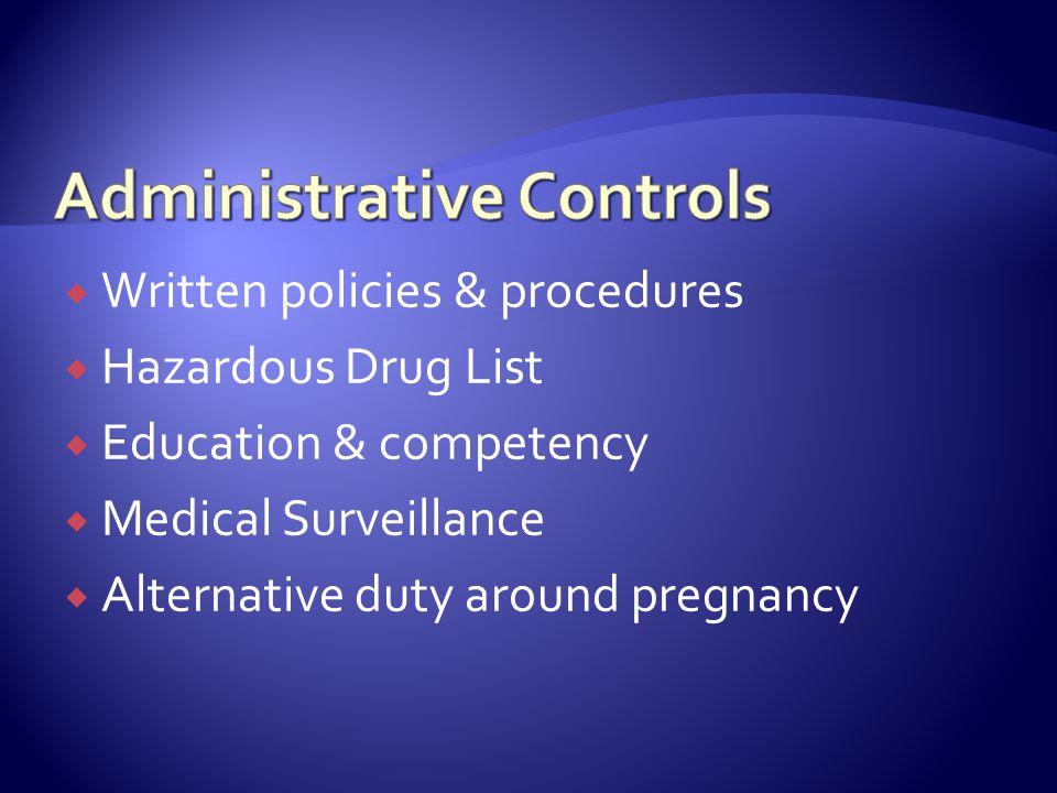  Written policies & procedures  Hazardous Drug List  Education & competency  Medical Surveillance  Alternative duty around pregnancy
