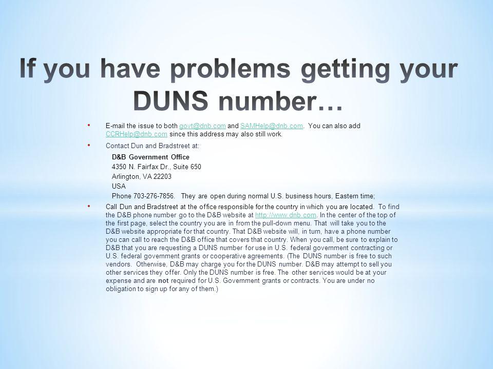 E-mail the issue to both govt@dnb.com and SAMHelp@dnb.com.
