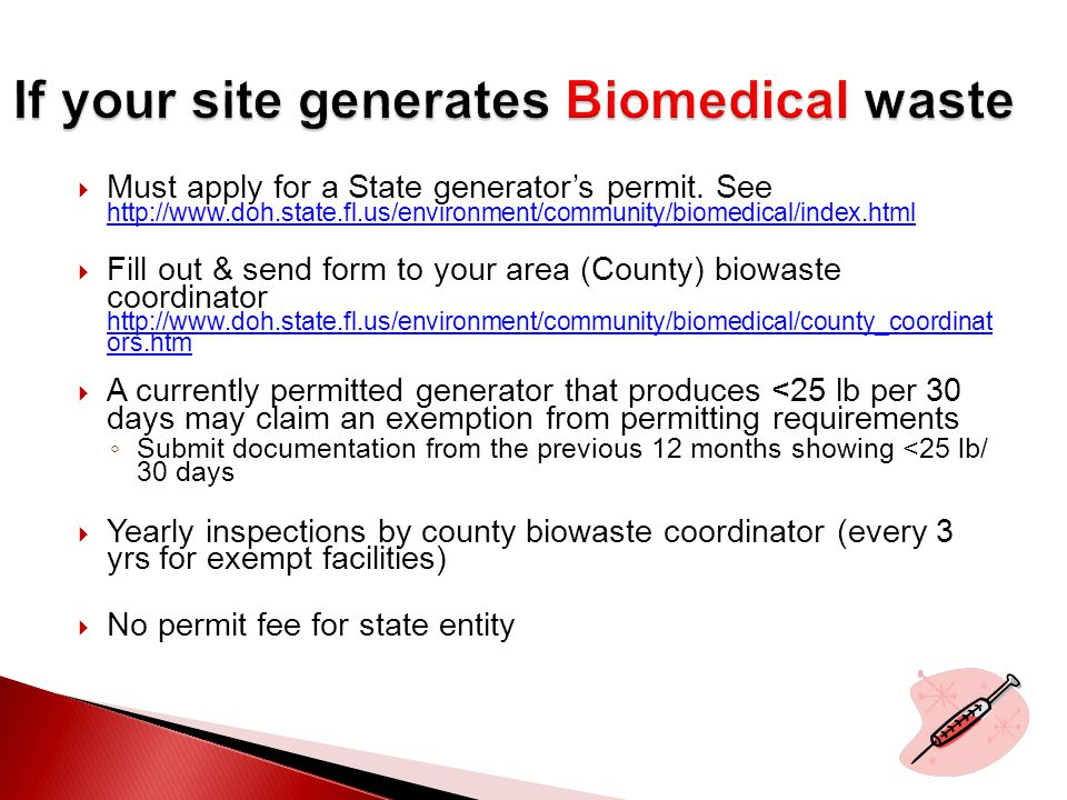 Must apply for a State generator's permit.
