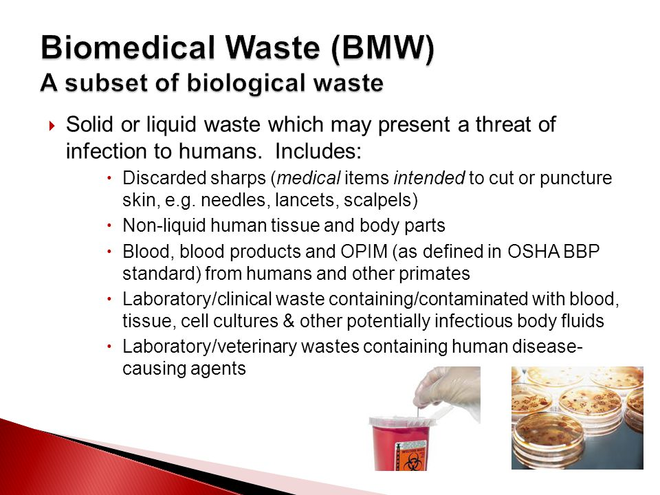  Solid or liquid waste which may present a threat of infection to humans.