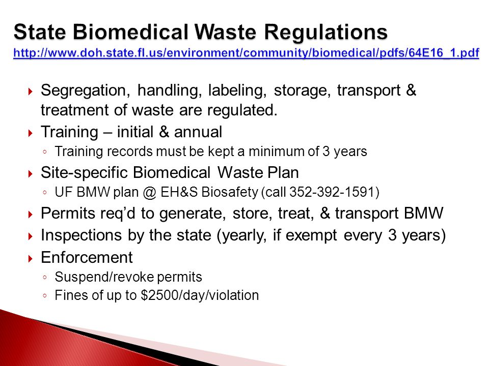  Segregation, handling, labeling, storage, transport & treatment of waste are regulated.
