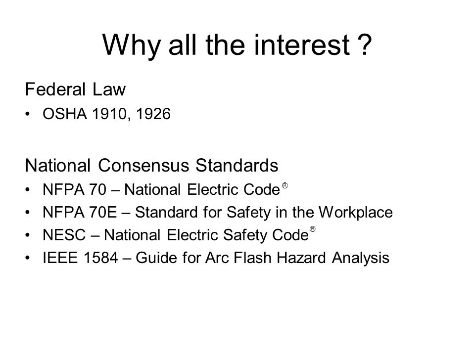 Consensus Standards NFPA-70 - Generally applies to construction & installation OSHA requested NFPA to create a standard to address worker safety ….