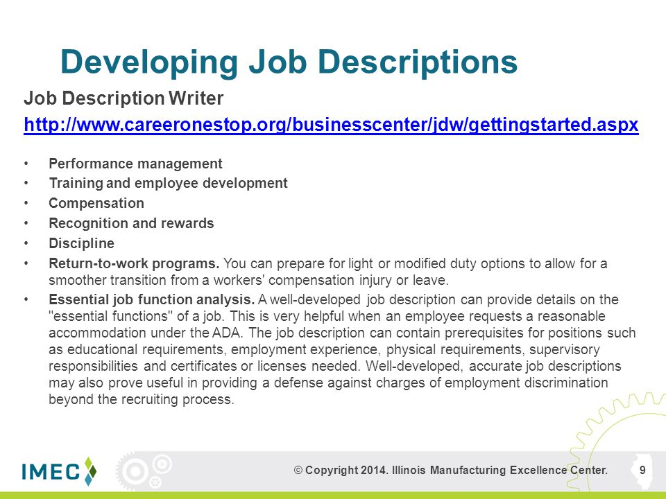 Developing Job Descriptions Job Description Writer http://www.careeronestop.org/businesscenter/jdw/gettingstarted.aspx Performance management Training and employee development Compensation Recognition and rewards Discipline Return-to-work programs.