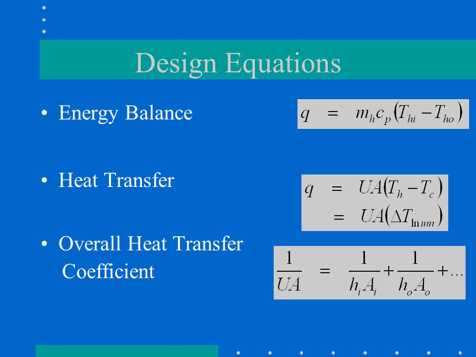 Design Equations Energy Balance Heat Transfer Overall Heat Transfer Coefficient