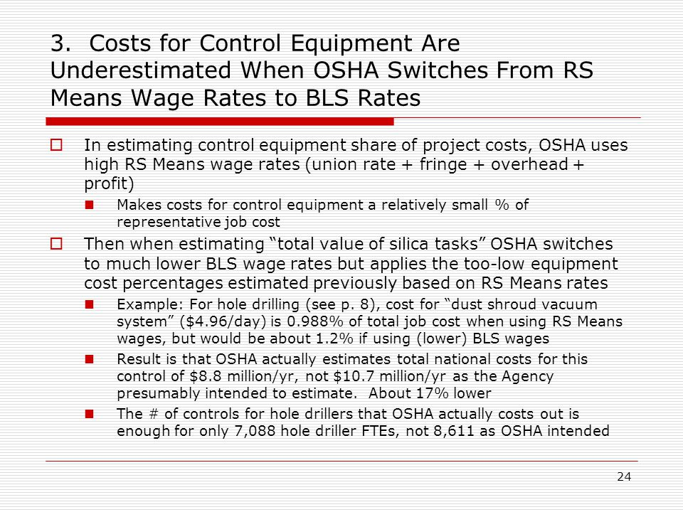 3. Costs for Control Equipment Are Underestimated When OSHA Switches From RS Means Wage Rates to BLS Rates  In estimating control equipment share of