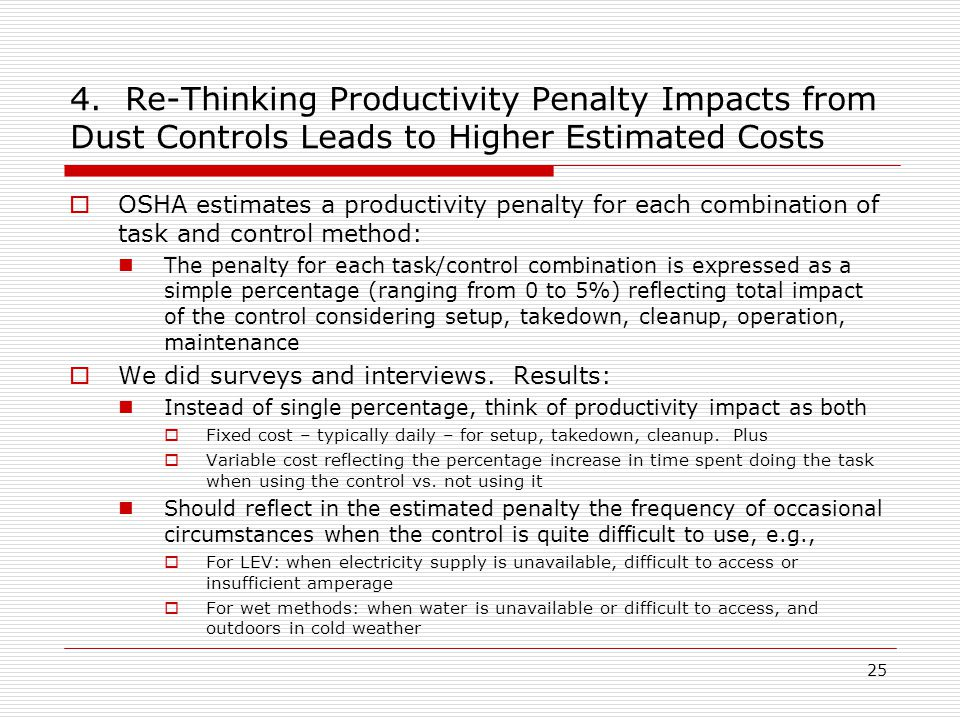 4. Re-Thinking Productivity Penalty Impacts from Dust Controls Leads to Higher Estimated Costs  OSHA estimates a productivity penalty for each combin