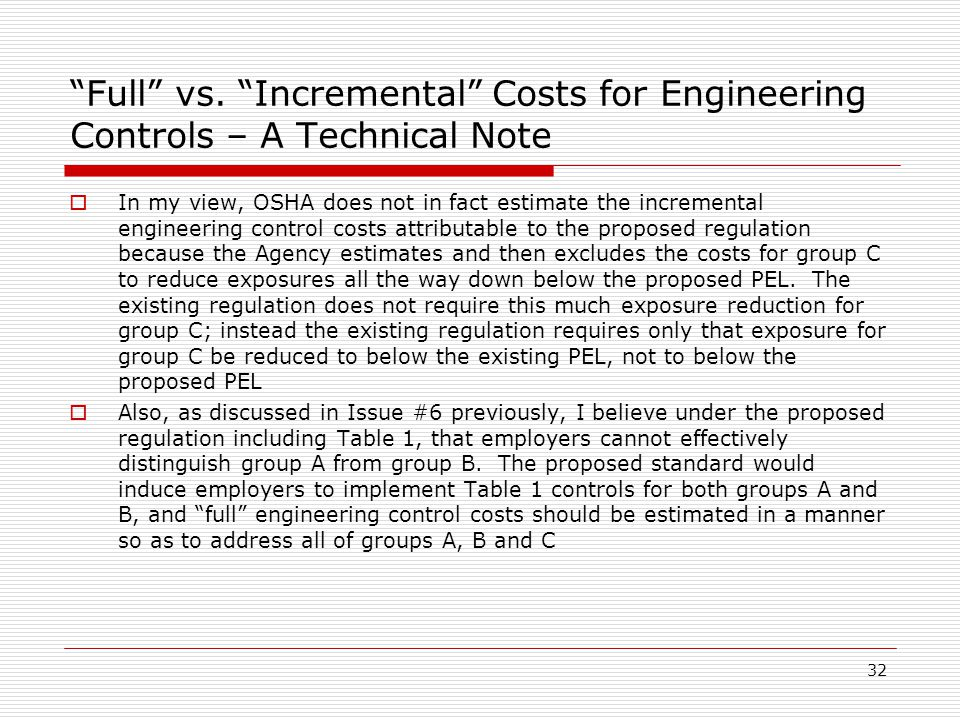 """""""Full"""" vs. """"Incremental"""" Costs for Engineering Controls – A Technical Note  In my view, OSHA does not in fact estimate the incremental engineering co"""