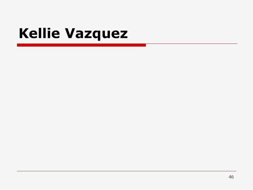 Kellie Vazquez 46