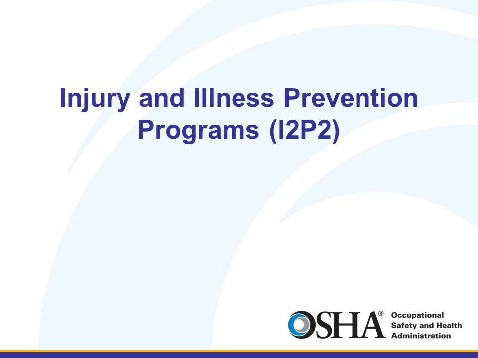 Injury and Illness Prevention Programs (I2P2)