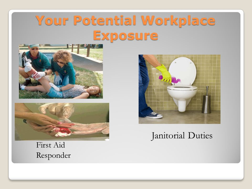 Your Potential Workplace Exposure First Aid Responder Janitorial Duties