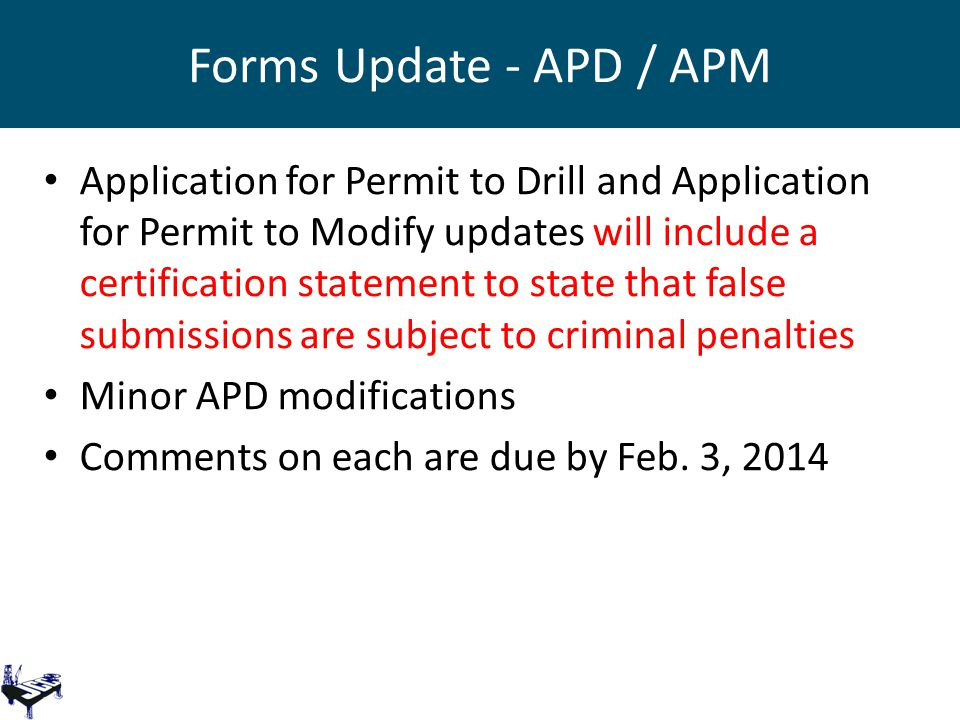 Forms Update - APD / APM Application for Permit to Drill and Application for Permit to Modify updates will include a certification statement to state