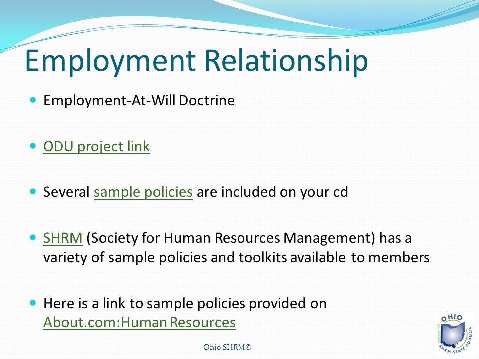 Employment Relationship Employment-At-Will Doctrine ODU project link Several sample policies are included on your cdsample policies SHRM (Society for