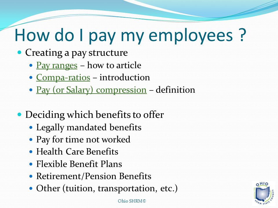 How do I pay my employees ? Creating a pay structure Pay ranges – how to article Pay ranges Compa-ratios – introduction Compa-ratios Pay (or Salary) c