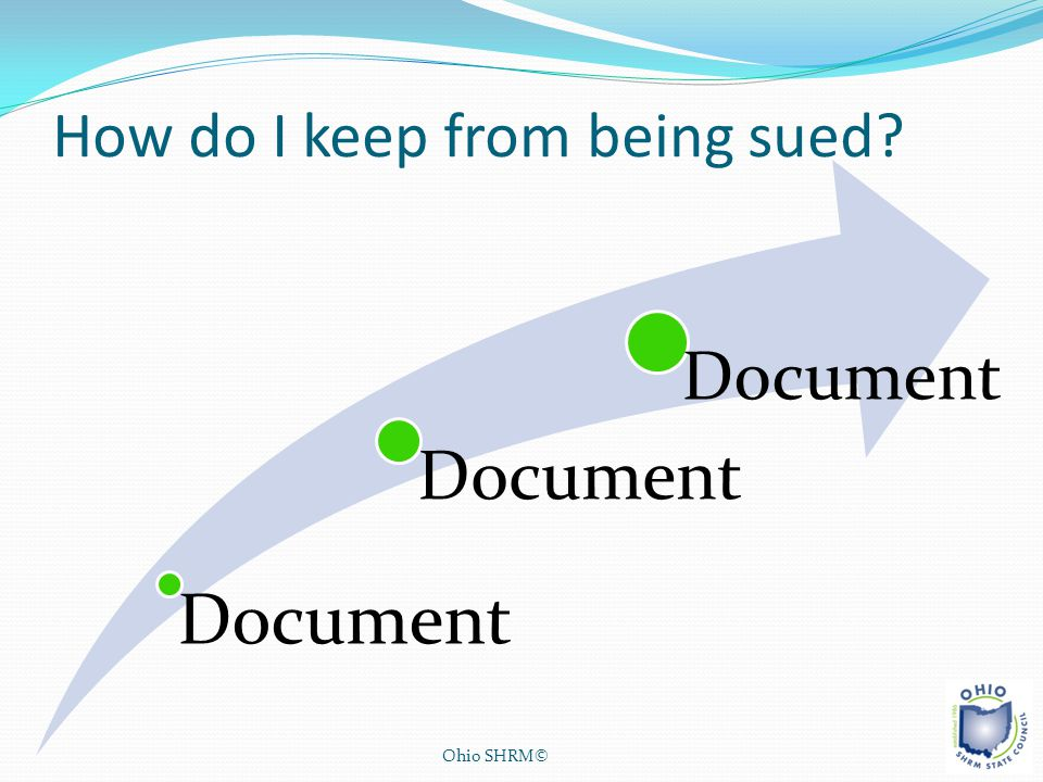 How do I keep from being sued? Ohio SHRM© Document