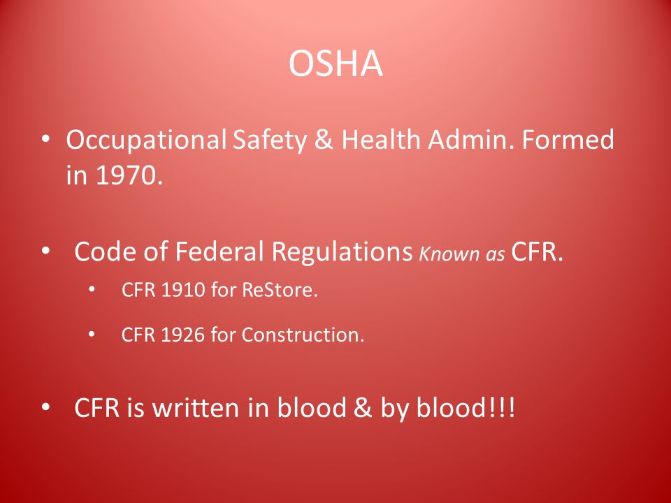 OSHA Occupational Safety & Health Admin. Formed in 1970.