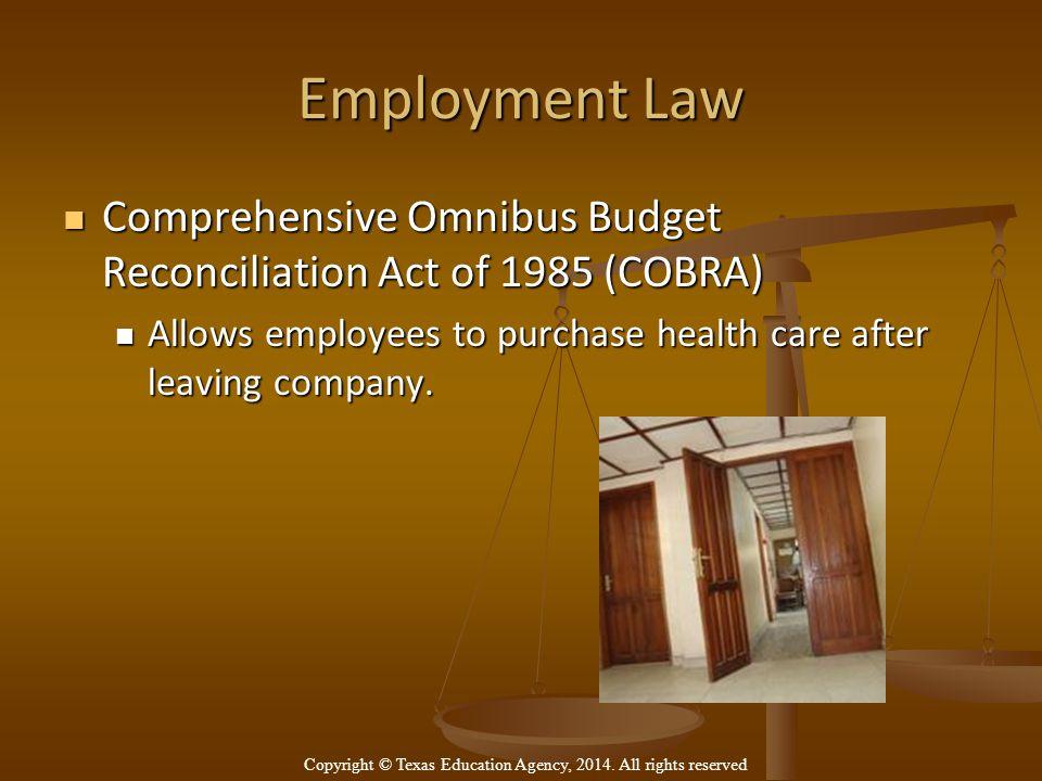 Employment Law Comprehensive Omnibus Budget Reconciliation Act of 1985 (COBRA) Comprehensive Omnibus Budget Reconciliation Act of 1985 (COBRA) Allows