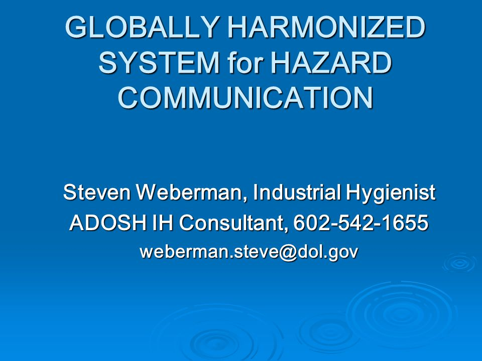 33 GHS Resources  GHS Websites OSHA, http://www.osha.gov/dsg/hazcom/global.html OSHA, http://www.osha.gov/dsg/hazcom/global.htmlhttp://www.osha.gov/dsg/hazcom/global.html EPA, http://www.epa.gov/oppfead1/international/globalharmon.htm EPA, http://www.epa.gov/oppfead1/international/globalharmon.htm http://www.epa.gov/oppfead1/international/globalharmon.htm DOT http://www.phmsa.dot.gov/hazmat/regs/international DOT http://www.phmsa.dot.gov/hazmat/regs/internationalhttp://www.phmsa.dot.gov/hazmat/regs/international CSPC, http://www.cpsc.gov/phth/GHSpolicy.html CSPC, http://www.cpsc.gov/phth/GHSpolicy.htmlhttp://www.cpsc.gov/phth/GHSpolicy.html UN, http://www.unece.org/trans/danger/publi/ghs/ghs_rev04/04file s_e.html UN, http://www.unece.org/trans/danger/publi/ghs/ghs_rev04/04file s_e.html http://www.unece.org/trans/danger/publi/ghs/ghs_rev04/04file s_e.html http://www.unece.org/trans/danger/publi/ghs/ghs_rev04/04file s_e.html  Government Printing Office http://www.gpoaccess.gov/ [this site will be replaced with the Federal Digital System, http://www.gpo.gov/fdsys/] http://www.gpoaccess.gov/ [this site will be replaced with the Federal Digital System, http://www.gpo.gov/fdsys/] http://www.gpoaccess.gov/http://www.gpo.gov/fdsys/ http://www.gpoaccess.gov/http://www.gpo.gov/fdsys/  OSHA comments Docket No.