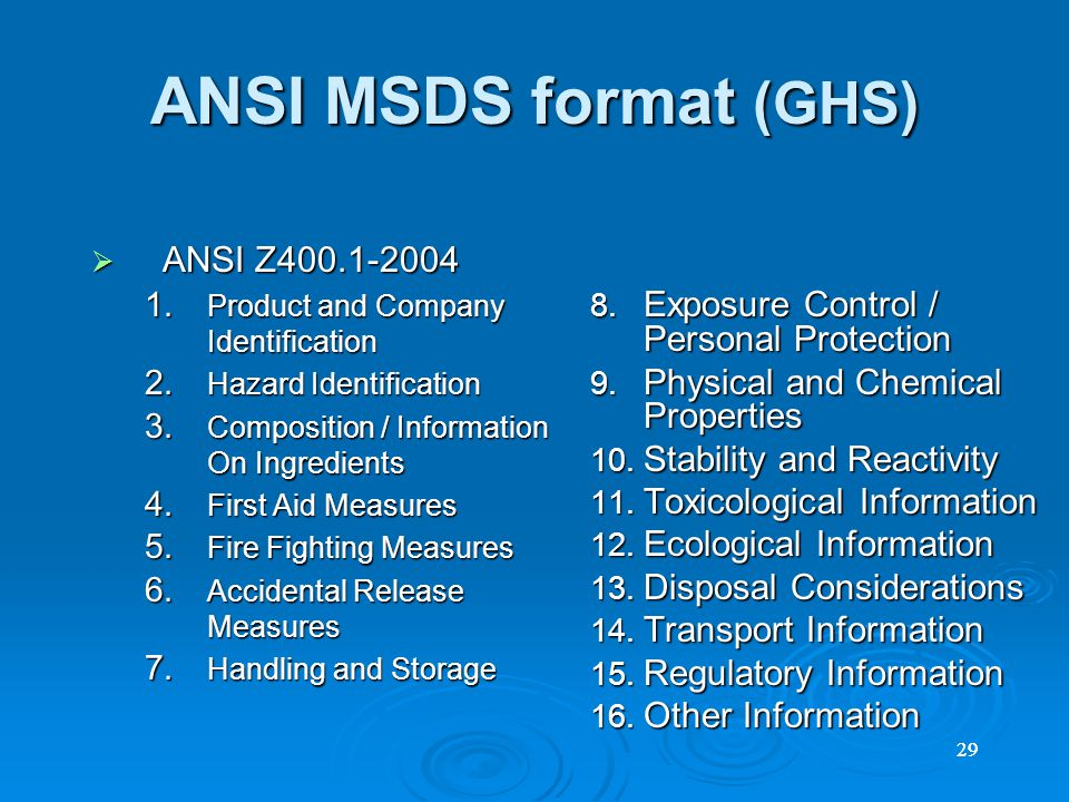 29 ANSI MSDS format (GHS)  ANSI Z400.1-2004 1. Product and Company Identification 2.