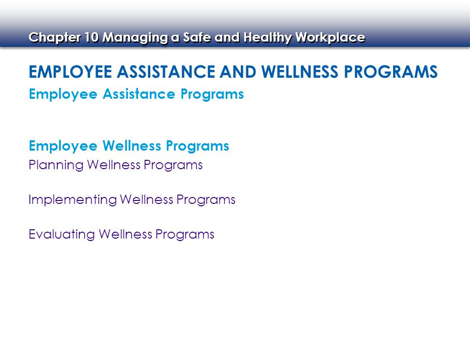Chapter 10 Managing a Safe and Healthy Workplace - Summary 1.