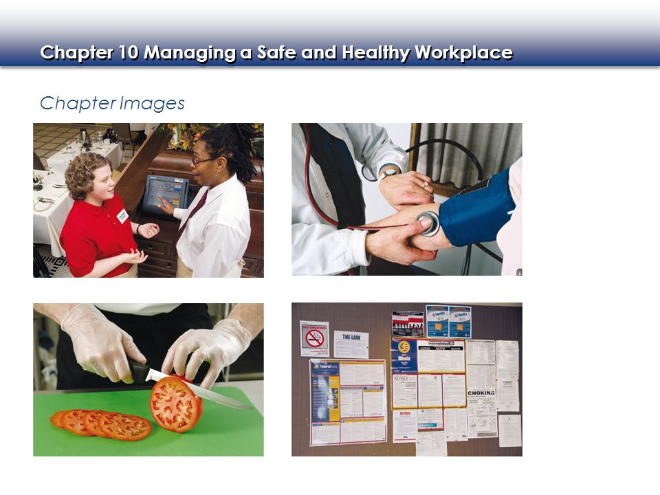 Chapter 10 Managing a Safe and Healthy Workplace Chapter Images continued
