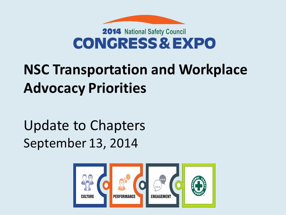congress.nsc.org Discussion Topics  Workplace Advocacy Appropriations Priorities Codification of VPP Program OSHA Partnership Activities  Transportation Advocacy Federal Highway Bill State Advocacy  Grassroots Advocacy Constituent Advocacy Program Key Contact Program How Chapters Can Help