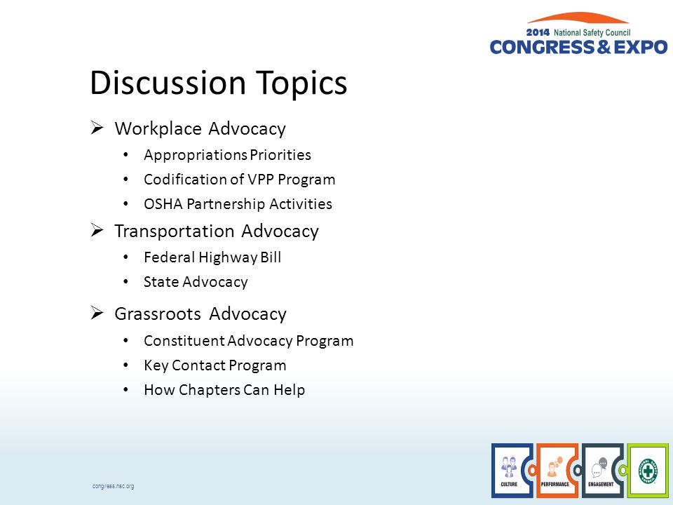 congress.nsc.org Discussion Topics  Workplace Advocacy Appropriations Priorities Codification of VPP Program OSHA Partnership Activities  Transporta