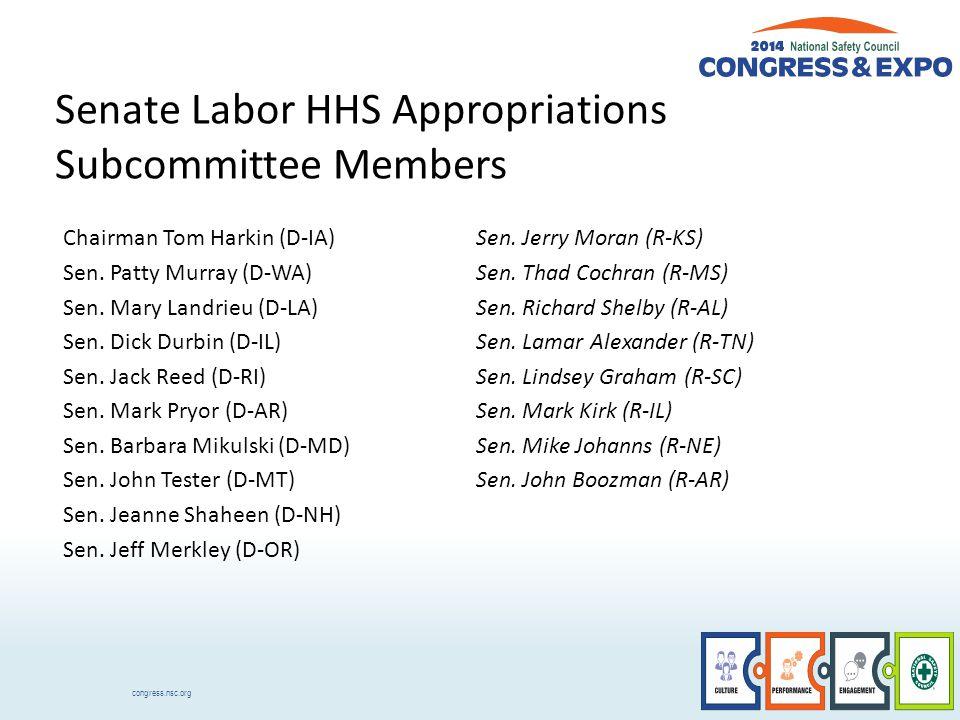 congress.nsc.org House Labor HHS Appropriations Subcommittee Members Chairman Jack Kingston (R-GA) Steve Womack (R-AR) Martha Robey (R-AL) Chris Stewart (R-UT) Chuck Fleischmann (R-TN) David Joyce (R-OH) Andy Harris, MD (R-MD) Rosa DeLauro (D-CT) Nita Lowey (D-NY) Lucille Roybal-Allard (D-CA) Barbara Lee (D-CA) Mike Honda (D-CA)