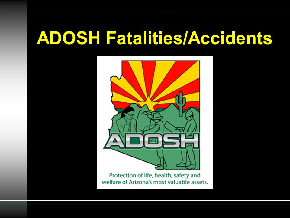 ADOSH Fatalities/Accidents