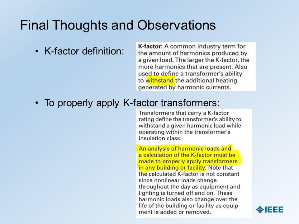 K-factor definition: To properly apply K-factor transformers: