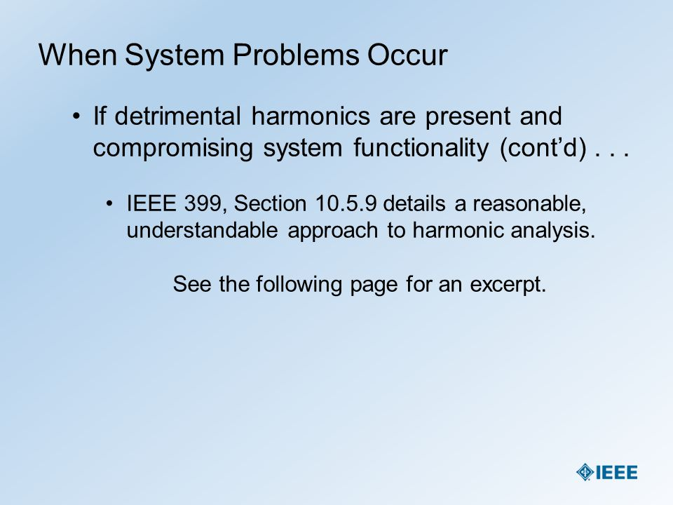When System Problems Occur If detrimental harmonics are present and compromising system functionality...