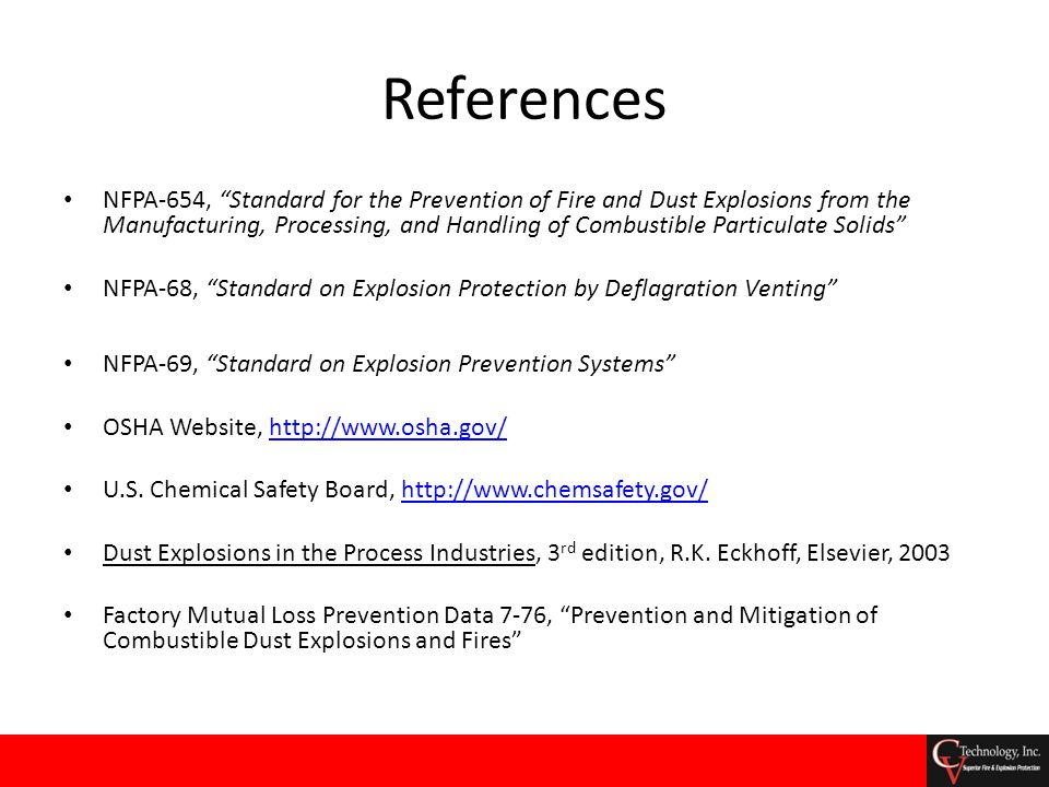 "References NFPA-654, ""Standard for the Prevention of Fire and Dust Explosions from the Manufacturing, Processing, and Handling of Combustible Particul"