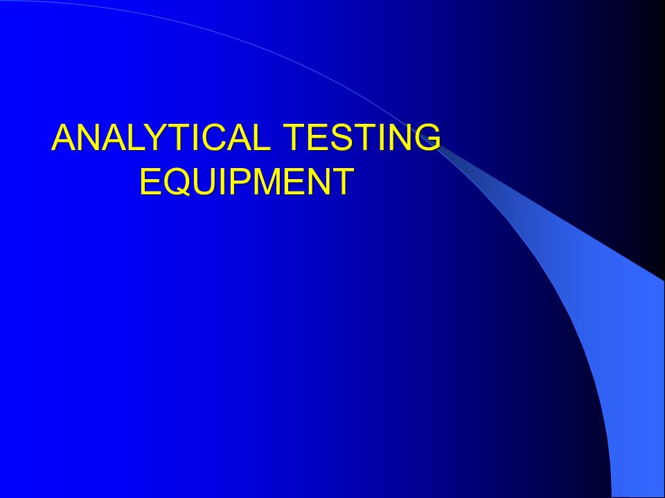 ANALYTICAL TESTING EQUIPMENT