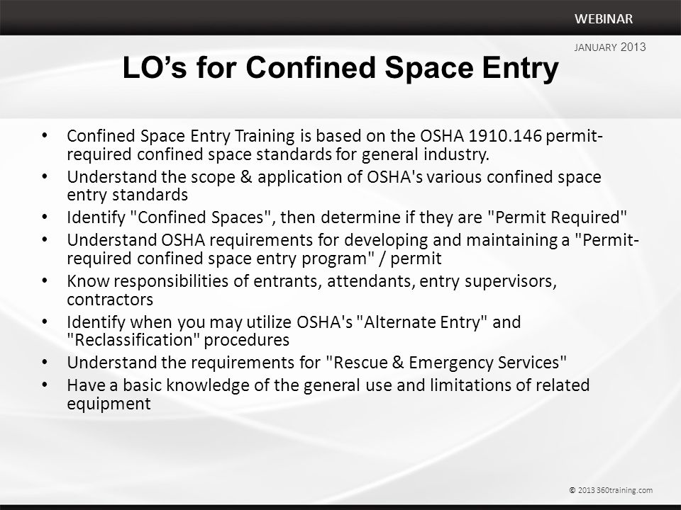 LO's for Confined Space Entry Confined Space Entry Training is based on the OSHA 1910.146 permit- required confined space standards for general industry.