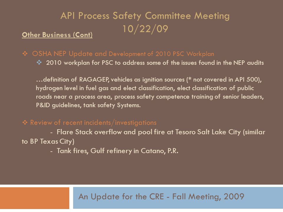 API Process Safety Committee Meeting 10/22/09 Other Business (Cont)  OSHA NEP Update and Development of 2010 PSC Workplan  2010 workplan for PSC to