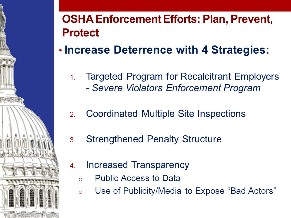 OSHA Enforcement Efforts: Plan, Prevent, Protect Increase Deterrence with 4 Strategies: 1.