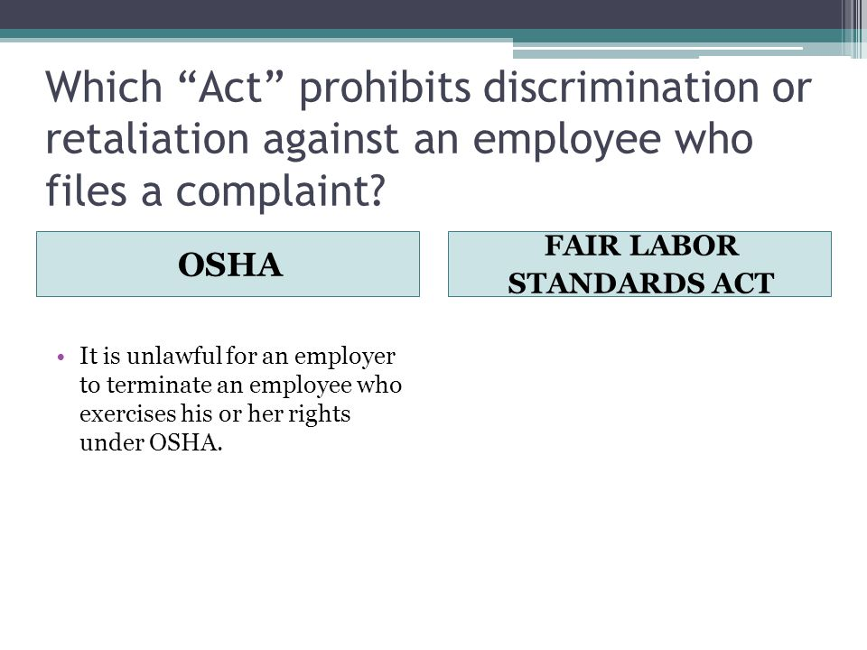 Which Act prohibits discrimination or retaliation against an employee who files a complaint.