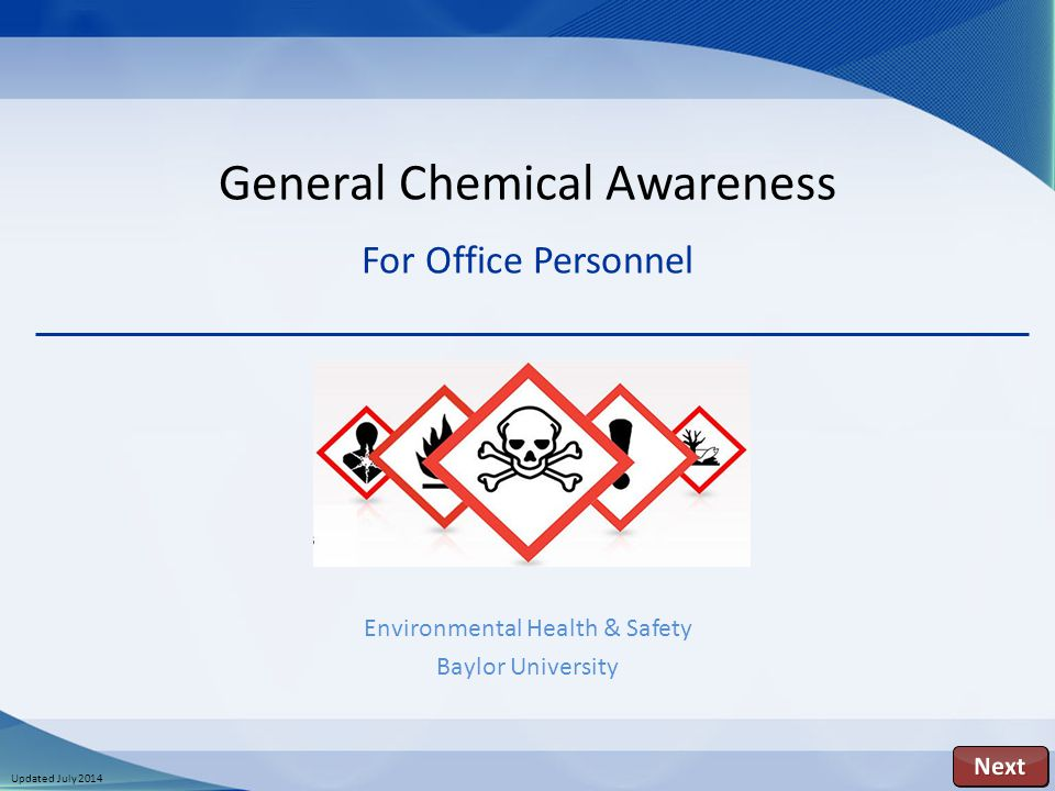 Updated July 2014 General Chemical Awareness For Office Personnel Environmental Health & Safety Baylor University